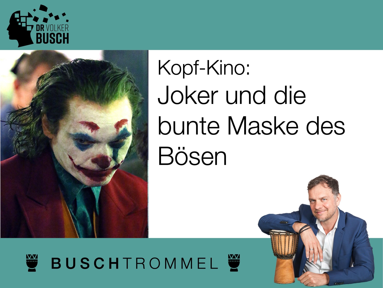 Buschtrommel: Kopf-Kino: Joker und die Maske - Dr. Volker Busch