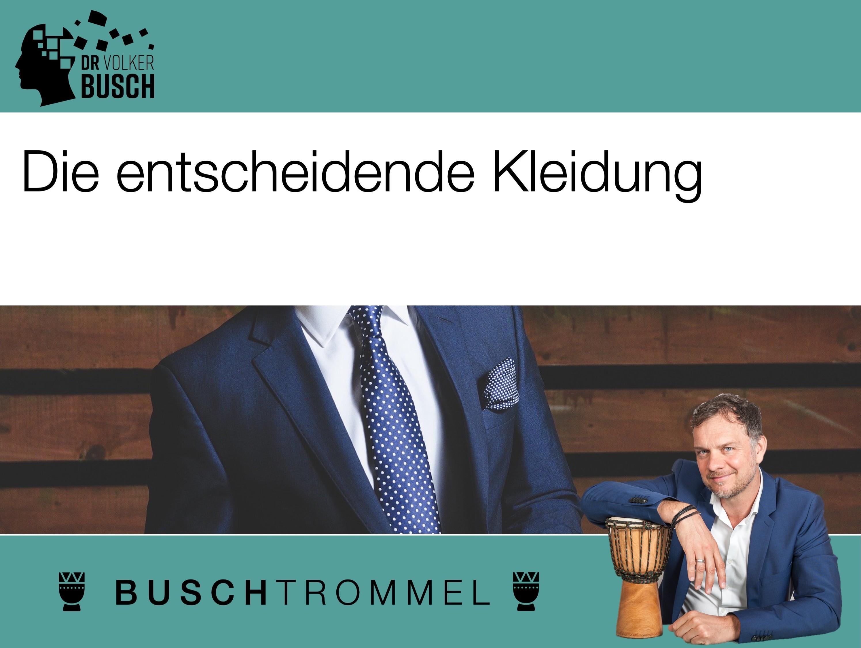 Buschtrommel: Die entscheidende Kleidung - Dr. Volker Busch