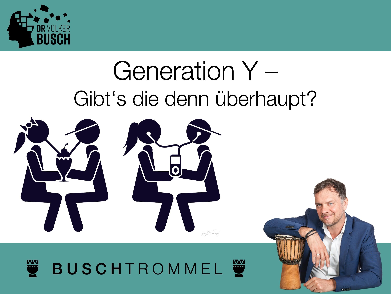 Buschtrommel: Generation Y - Dr. Volker Busch