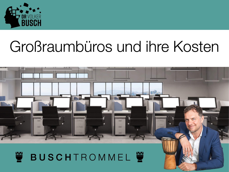 Großraumbüros und ihre Kosten - Dr. Volker Busch