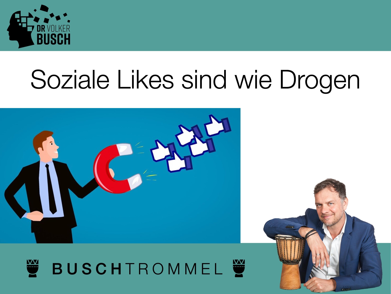 Buschtrommel: Soziale Likes und Drogen - Dr. Volker Busch