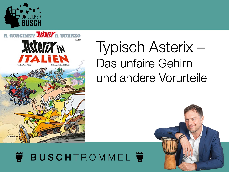 Buschtrommel: Typisch Asterix - Dr. Volker Busch