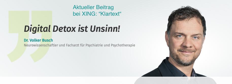 Xing Beitrag: Digital Detox ist Unsinn - Dr. Volker Busch