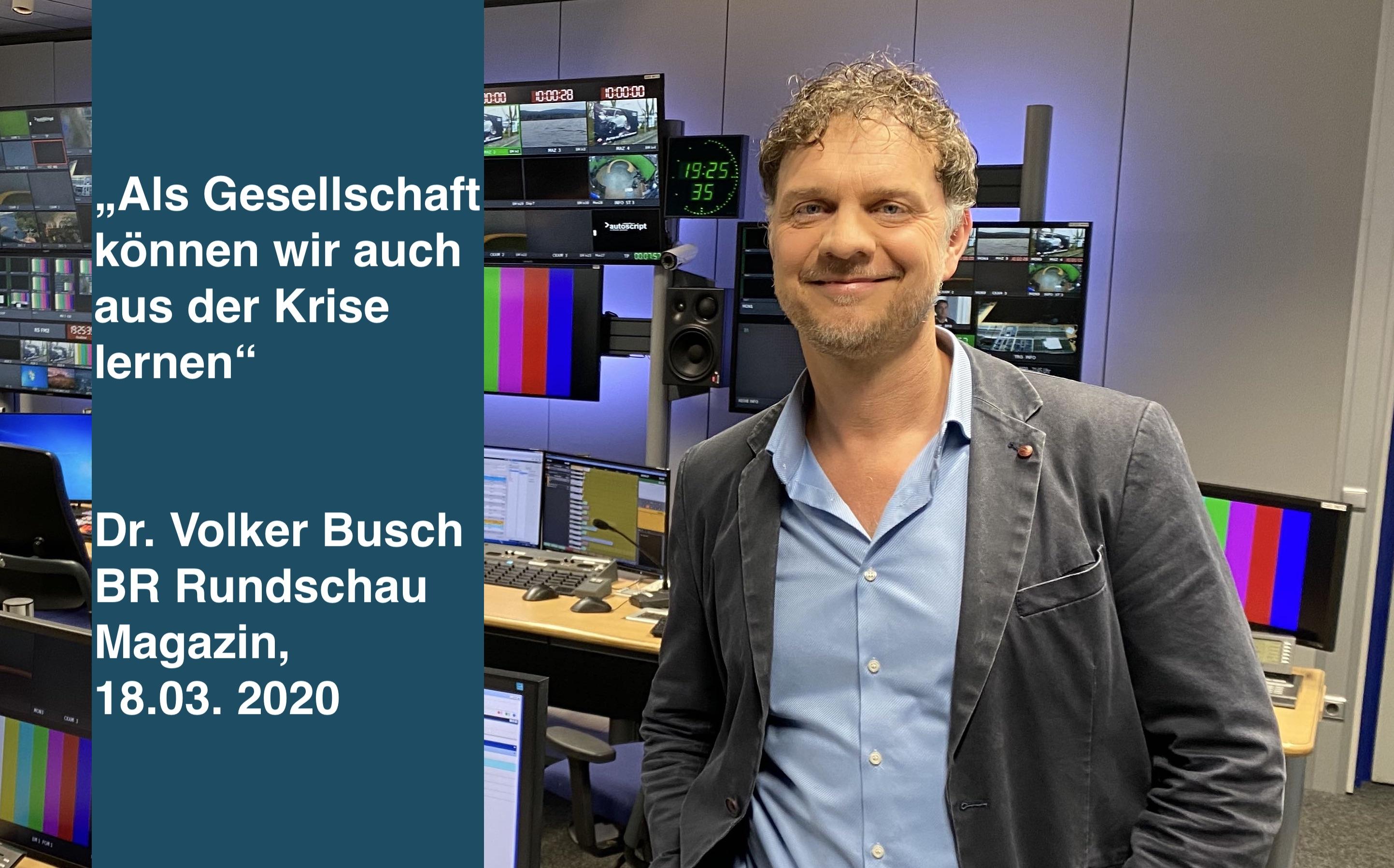 Zu Gast bei BR Rundschau Magazin - Dr. Volker Busch