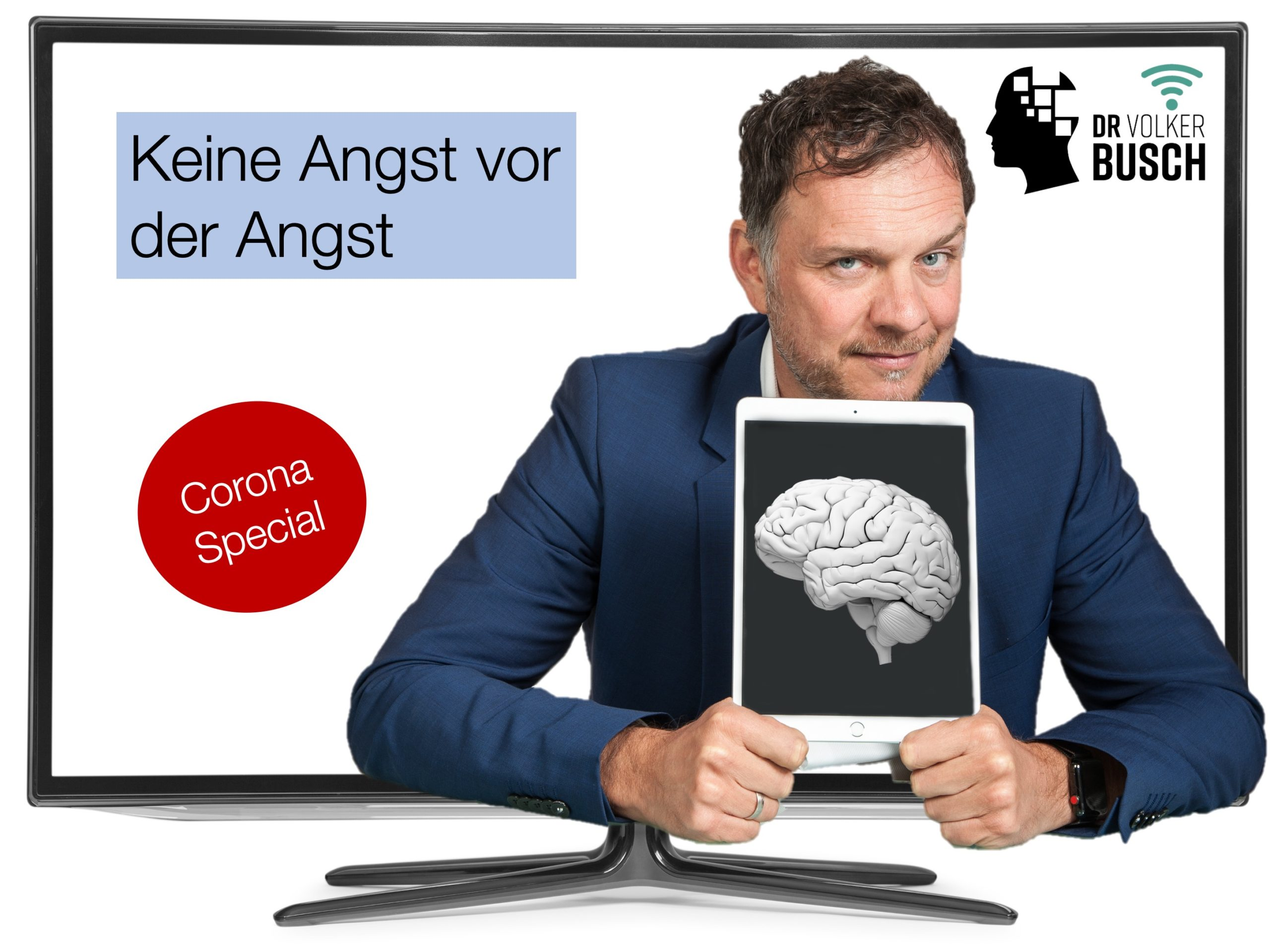 Corona Special: Keine Angst vor der Angst - Dr. Volker Busch