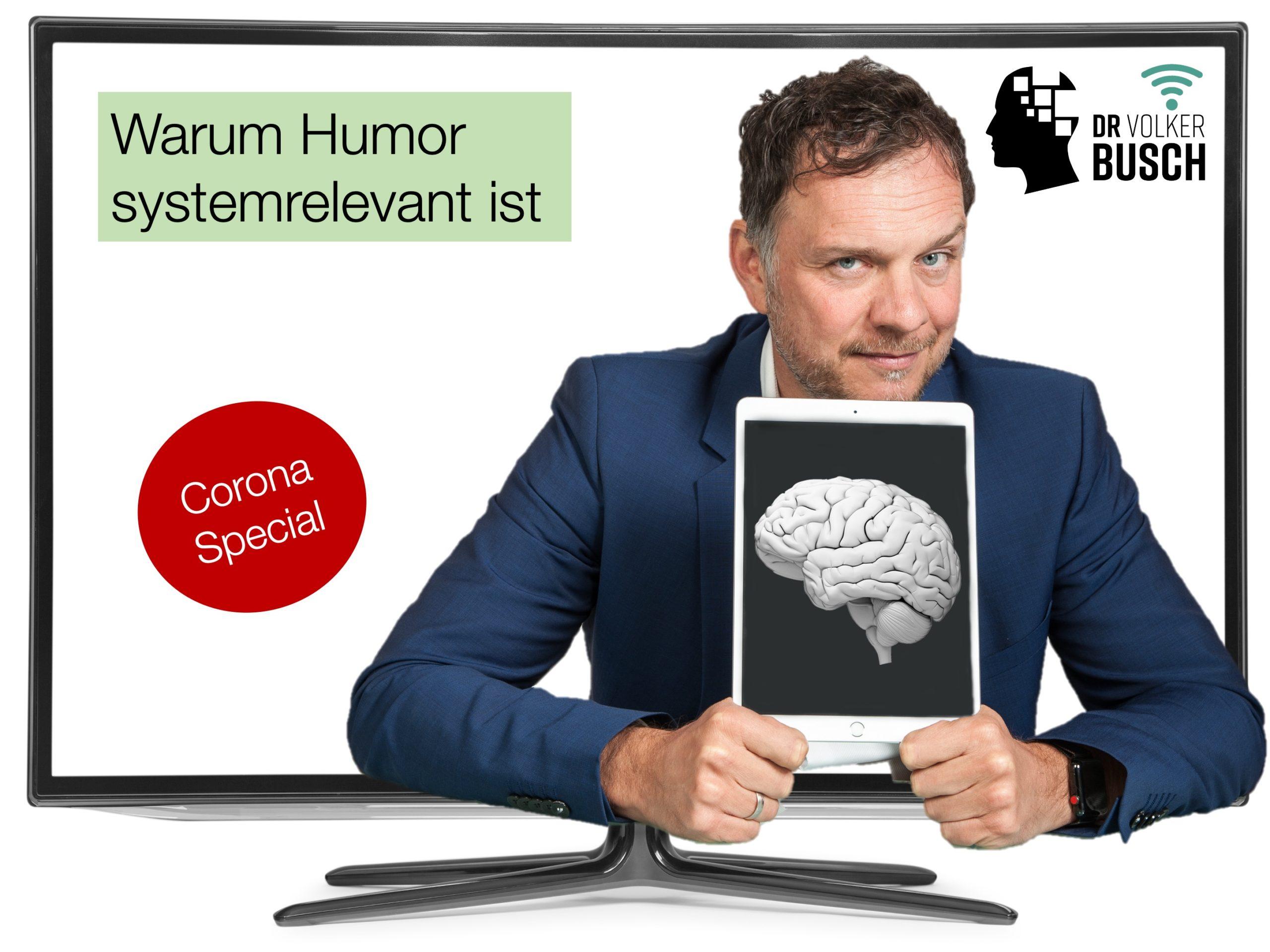 Corona Special: Warum Humor systemrelevant ist - Dr. Volker Busch
