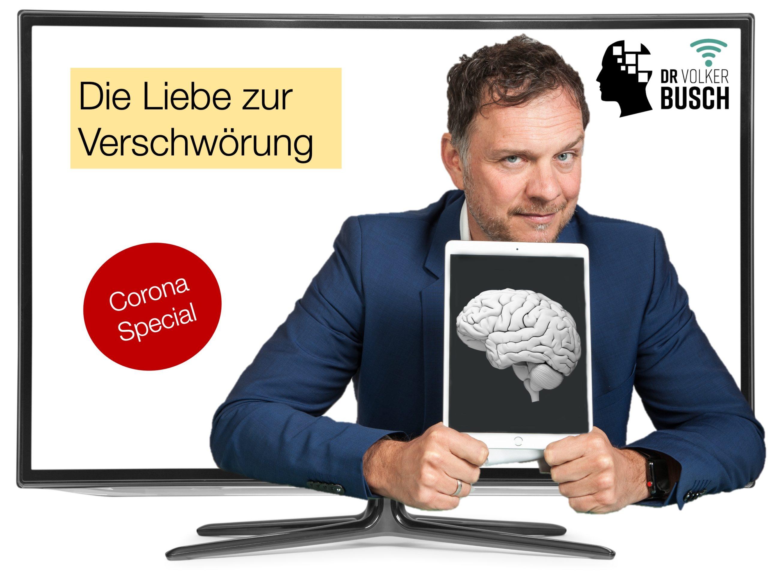Corona Special: Die Liebe zur Verschwörung - Dr. Volker Busch