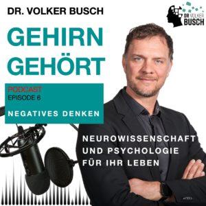 Positiv mit negativen Gedanken - Dr. Volker Busch