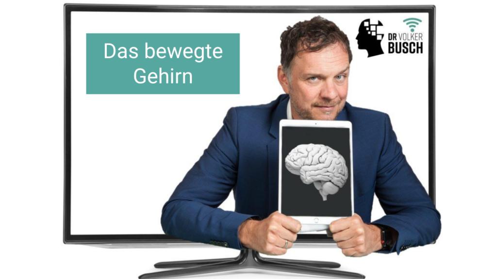 Das bewegte Gehirn – Volker Busch